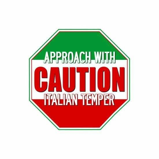 Approach with caution Italian temper