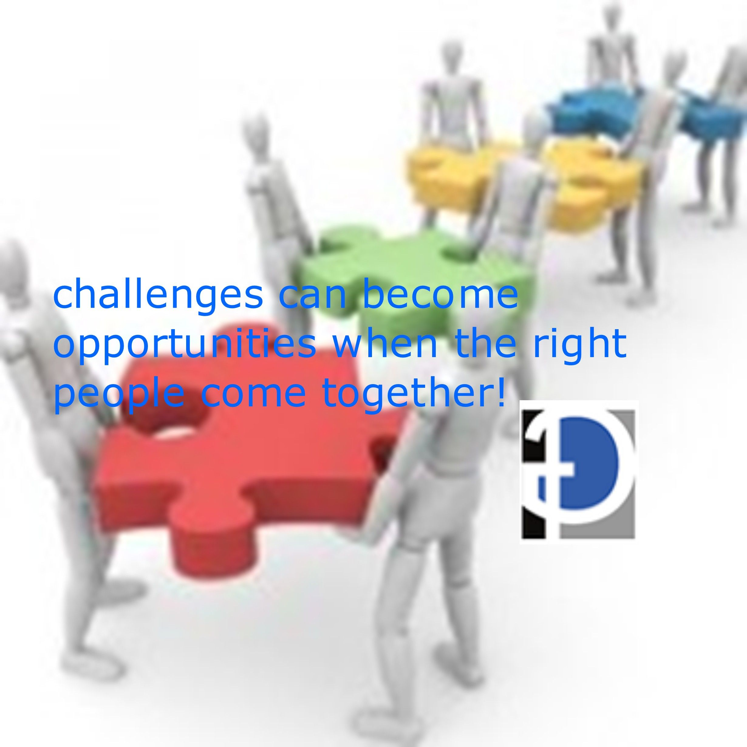 turning challenges to opportunities.