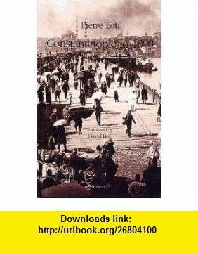 Constantinople 1890 (9789756937051) Peirre Loti, David Ball , ISBN-10: 975693705X  , ISBN-13: 978-9756937051 ,  , tutorials , pdf , ebook , torrent , downloads , rapidshare , filesonic , hotfile , megaupload , fileserve