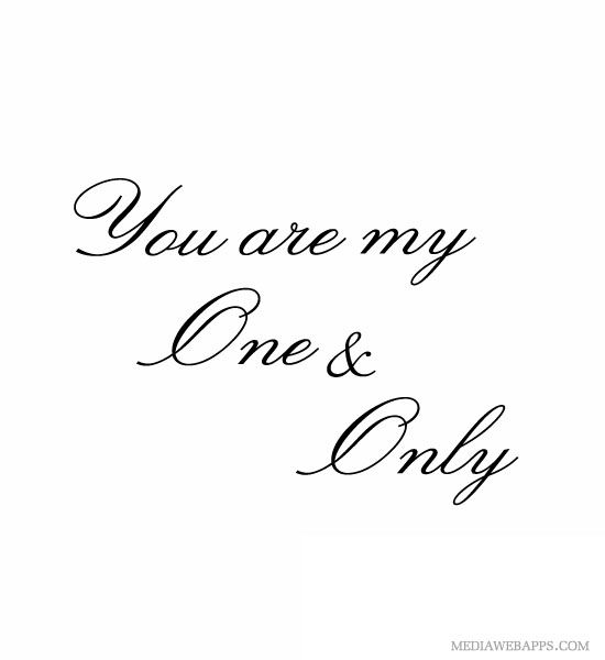 You Are My One And Only Image Quotes Best Love Quotes Love My Husband