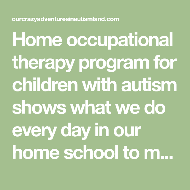 Home Occupational Therapy Program For Children With Autism In 2018