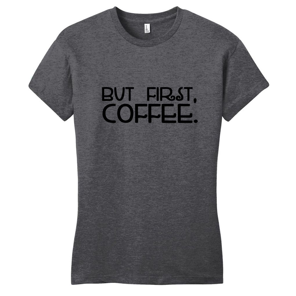But first coffee womens fitted tshirt sweetums shirts