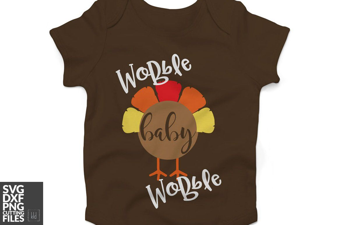613e6887 Wobble Baby Wobble SVG Cut File | Thanksgiving SVG Cut Files ...