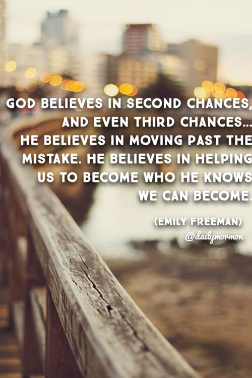 God Believes In Second Chances And Even Third Chances Quotes Words Verse Quotes