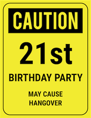 Printable Funny Safety Signs For Birthdays Retirement And Other Special Occasions 21st Birthday Cards