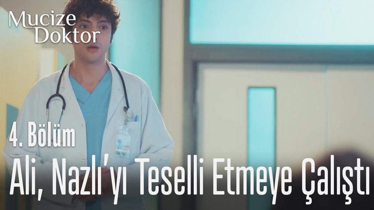 Ali Nazli Yi Teselli Etmeye Calisti Mucize Doktor 4 Bolum Doktorlar Youtube Entertainment