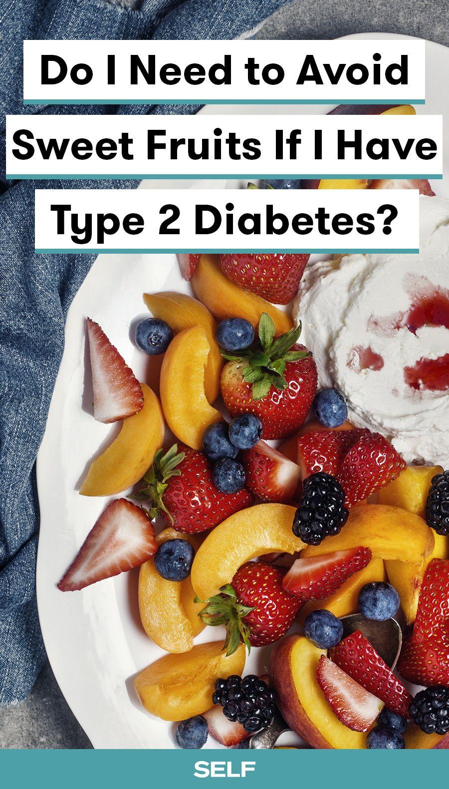 Can You Get Diabetes From Fruit Sugar Diabetes Diet Should I Avoid Sweet Fruits In 2020 Diabetes Foods To Avoid Foods To Avoid Food