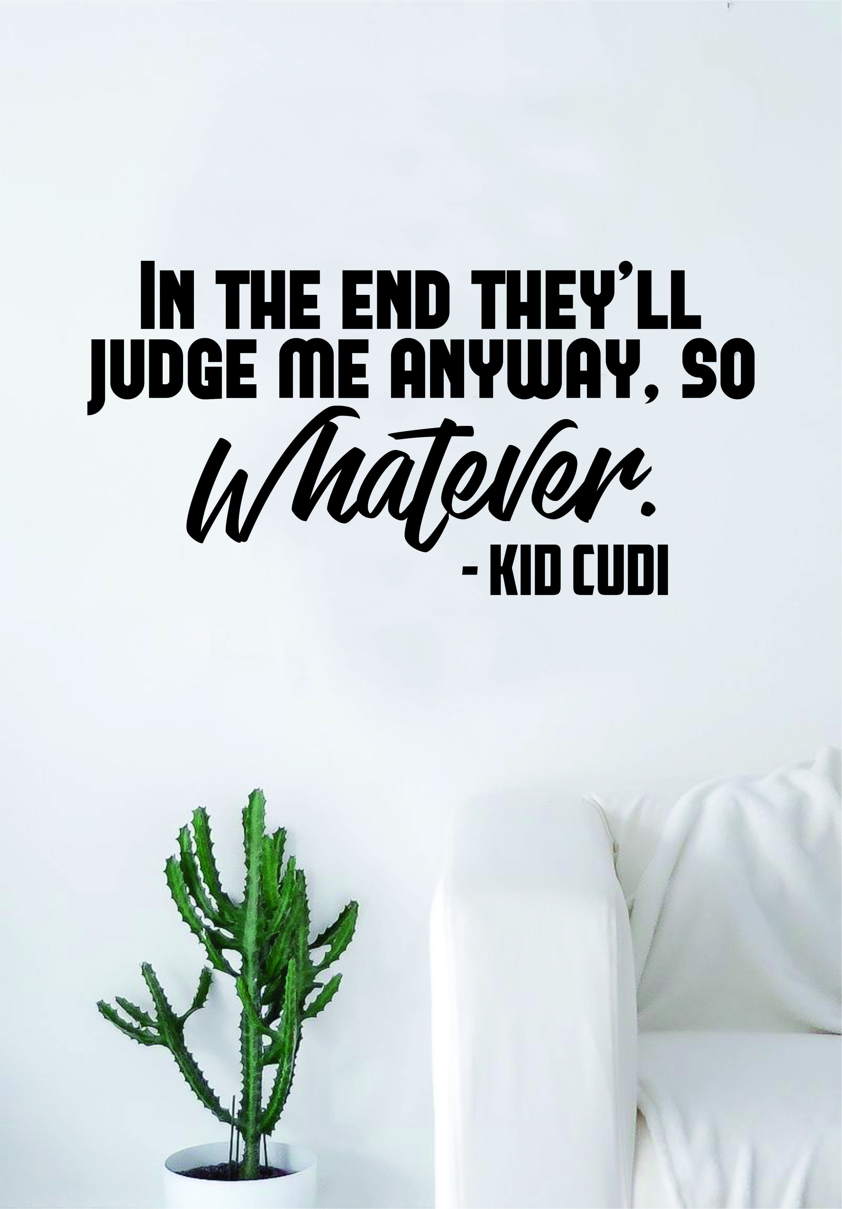 Kid cudi so whatever quote decal sticker wall room vinyl