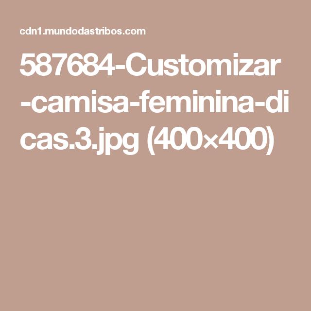 587684-Customizar-camisa-feminina-dicas.3.jpg (400×400)