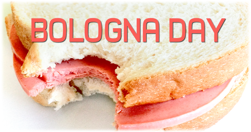 October 24 is Bologna Day - Do we have to spell it out for ...