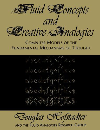 Fluid Concepts And Creative Analogies Computer Models Of The Fundamental Mechanisms Of Thought How To Books Analogy Thoughts Fundamental