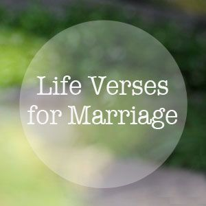 5 Encouraging Life Verses For Marriage