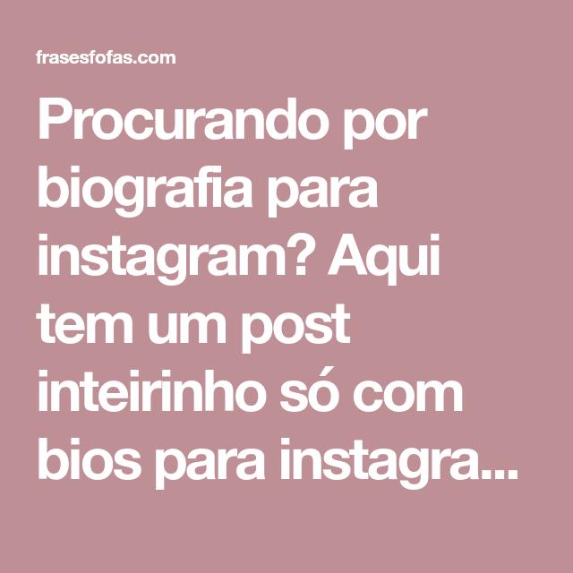 Biografia Para Instagram Frases De Bio Para Instagram
