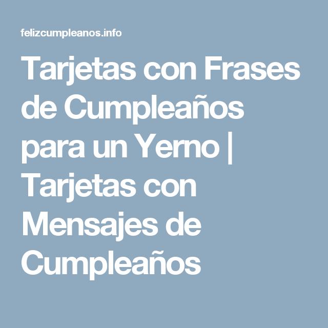 Tarjetas con Frases de Cumpleaños para un Yerno Tarjetas con Mensajes de Cumpleaños Hola