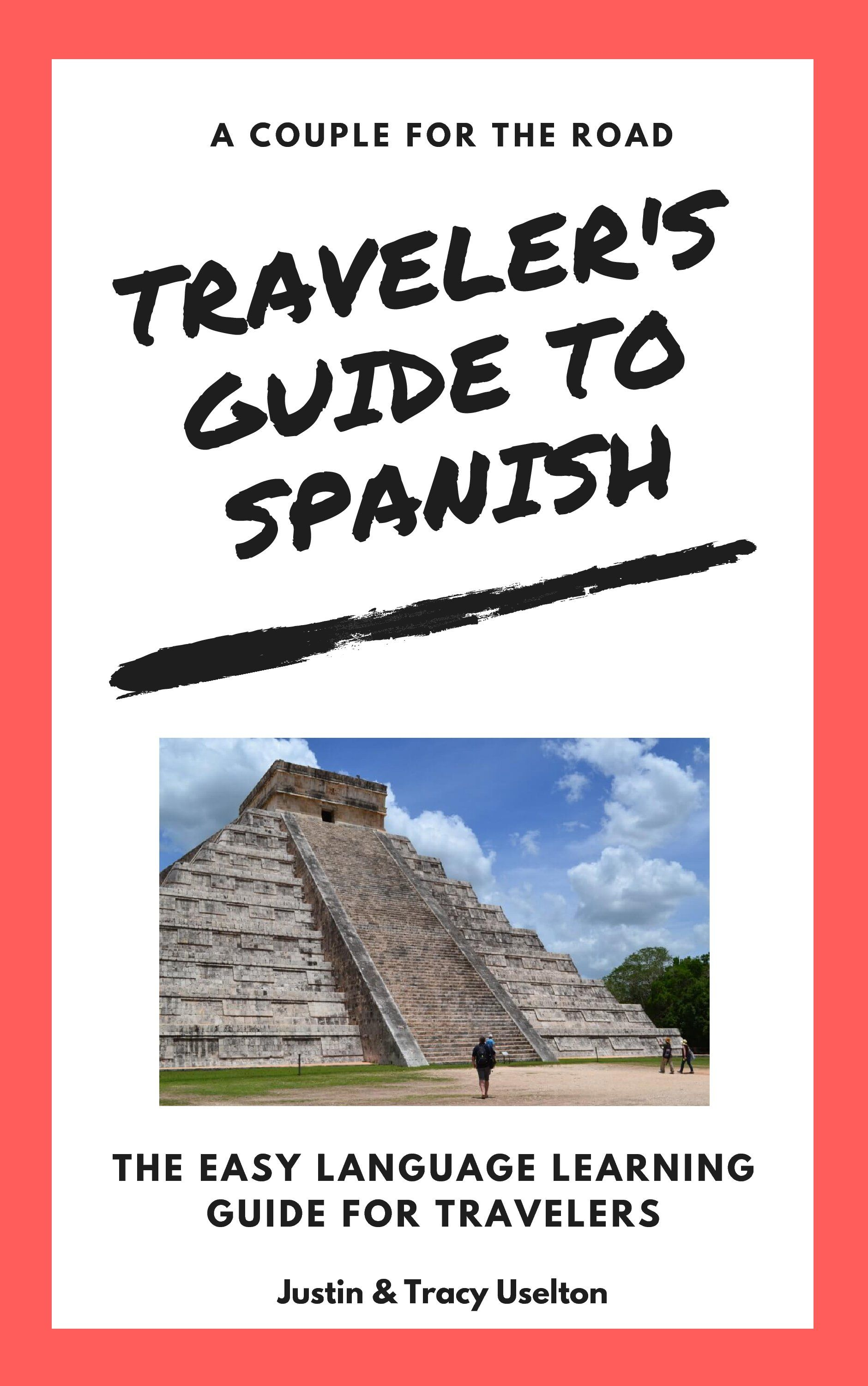 Traveler S Guide To Spanish The Easy Language Learning Guide For