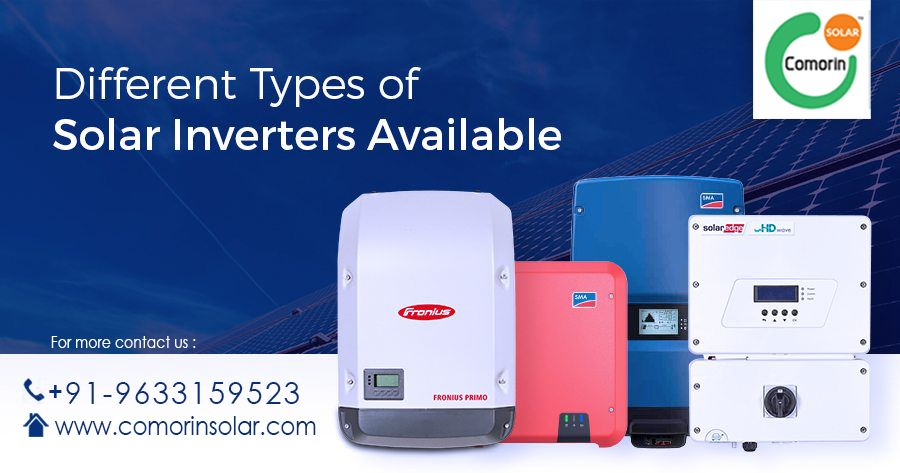 Solar Inverters Are Rapidly Changing Technology Wise Reach Us To Know The Different Types Of Solar Inverters In 2020 Solar Inverter Solar Installation Energy Storage