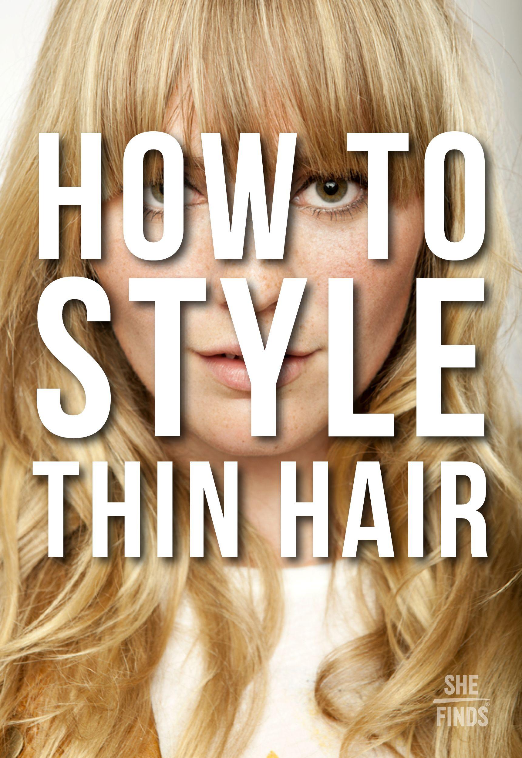 How To Style Thin Hair Thin Hair Styling Tips Thin Hair Hacks Hairstyles For Thin Hair Short Thin Hair Long Thin Hair