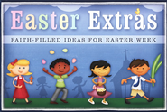 Easter Extras: Faith-Filled Ideas for Easter Week