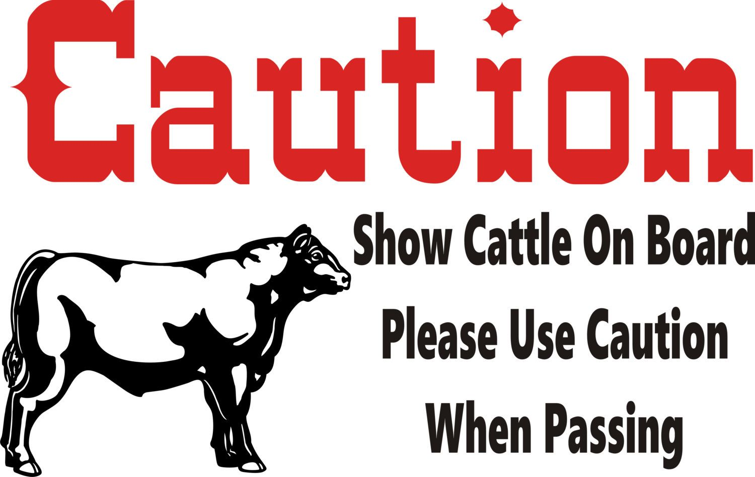 Caution Trailer Decal Show Cattle On Board Transport Livestock Pass With Caution By Wildhorsedesign2 On Etsy Show Cattle Cattle Show Steers