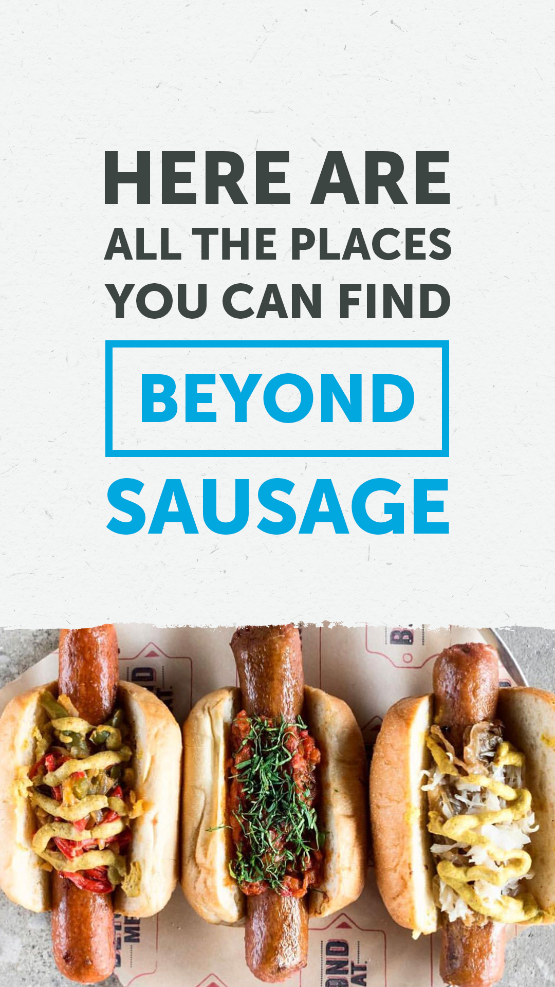 Here Are All The Places You Can Find The Beyond Sausage Vegan Eating Vegan Sausage Vegan Lunches