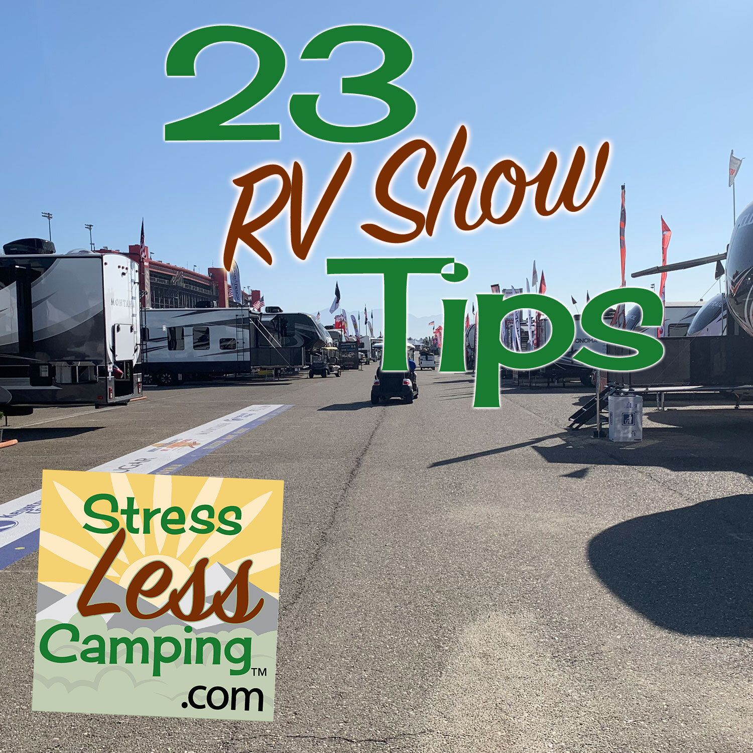 23 tips for visiting an rv show in 2020 rv show rv