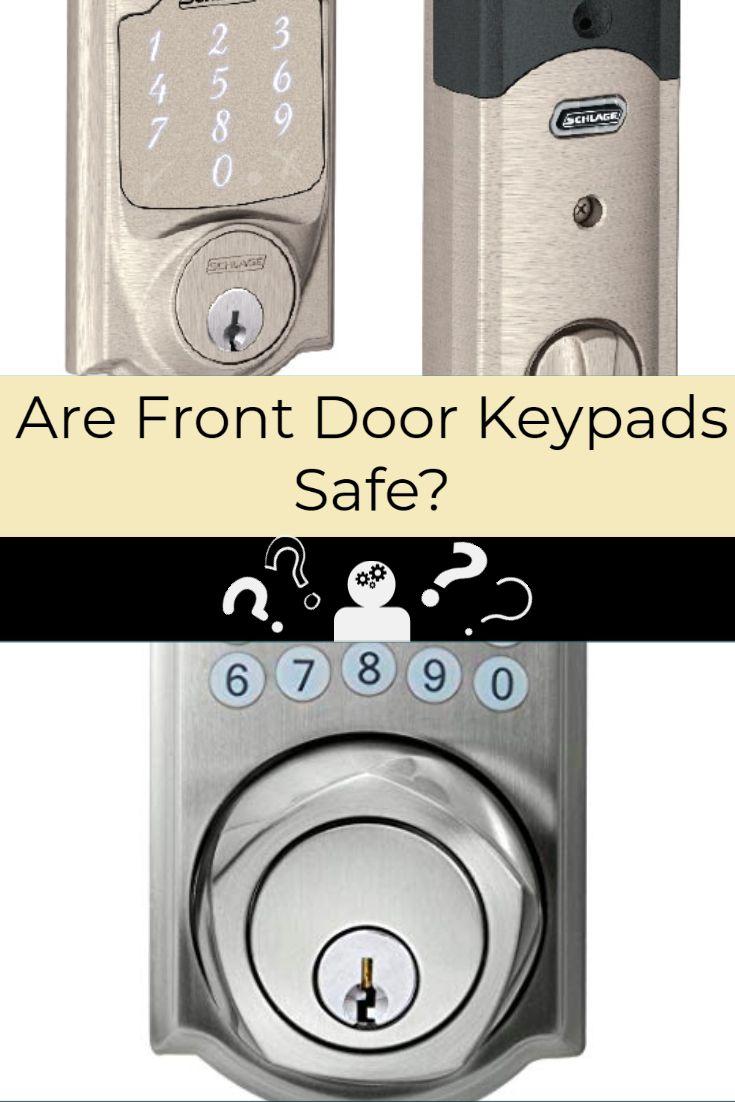 Are front door keypads safe front door locks front