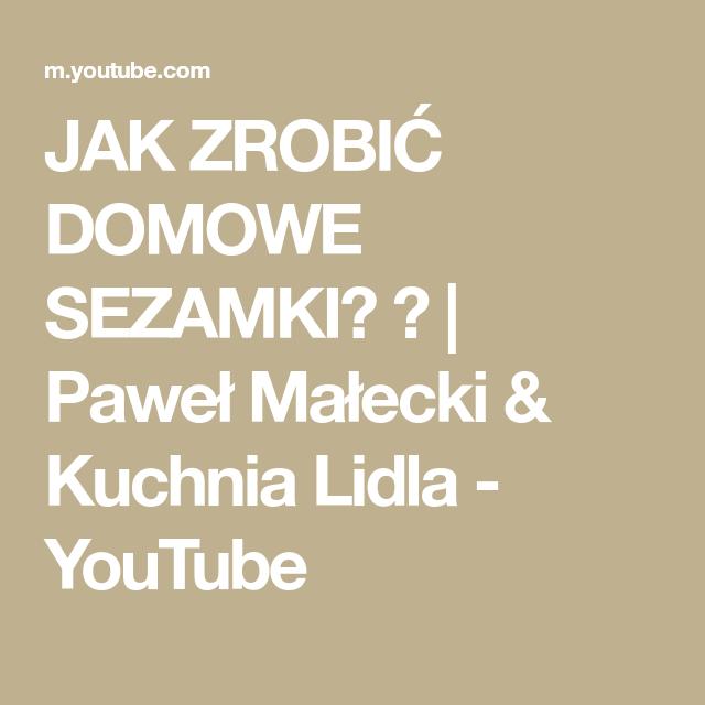 Jak Zrobic Domowe Sezamki Pawel Malecki Kuchnia Lidla Youtube