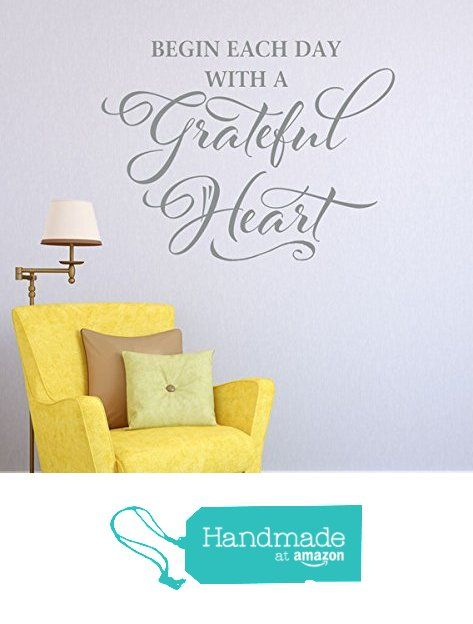 Wall Decal Quote Begin each day with a Grateful Heart - 35 colors to choose from from LucyLews Vinyl Wall Decals https://www.amazon.com/dp/B01BRQKPXM/ref=hnd_sw_r_pi_dp_eoPgybZYP25HC #handmadeatamazon