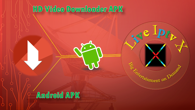 HD Video Downloader Iptv Premium Apk For Android HD Video