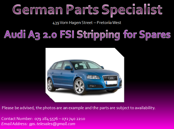 Audi A3 Fsi 2 0 Stripping For Spares We Deliver In Gauteng And