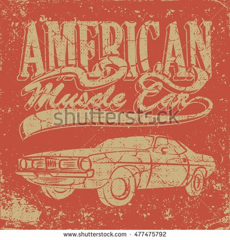 American Muscle Car For Printing With Grunge Texture Vintage Tee Print T Shirt Design Illustration Grunge Textures Illustration Vintage Texture