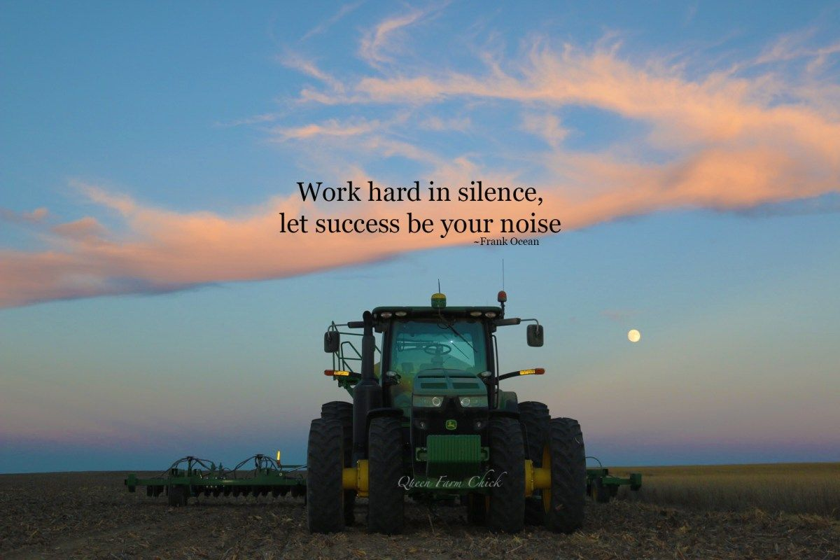 Work Hard In Silence Let Success Be Your Noise Farm Life Quotes Hard Work Quotes Farm Quotes