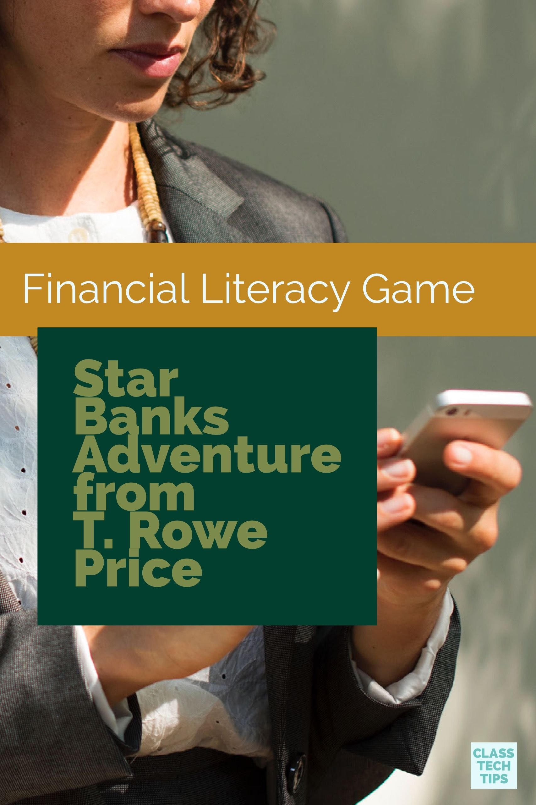 Financial Literacy Game Star Banks Adventure From T Rowe Price Class Tech Tips Financial Literacy Literacy Games Literacy
