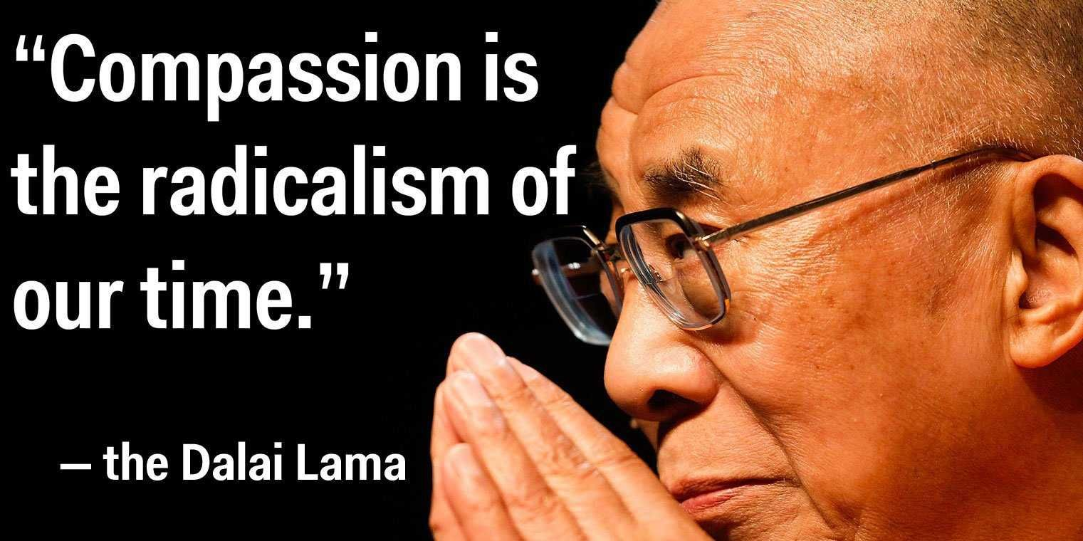 "Dalai Lama Quotes Life Compassion Is The Radicalism Of Our Time""  The Dalai Lama  Deep"