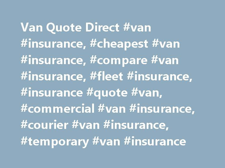Direct Insurance Quote Gorgeous Van Quote Direct Van Insurance Cheapest Van Insurance