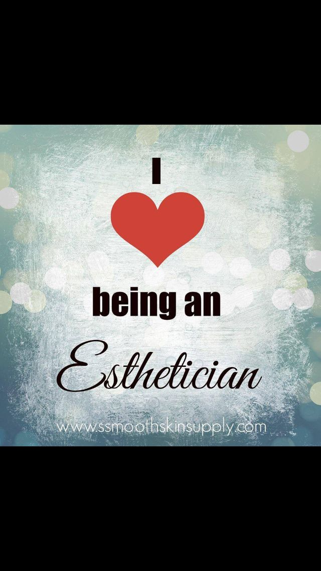 why i love being an esthetician