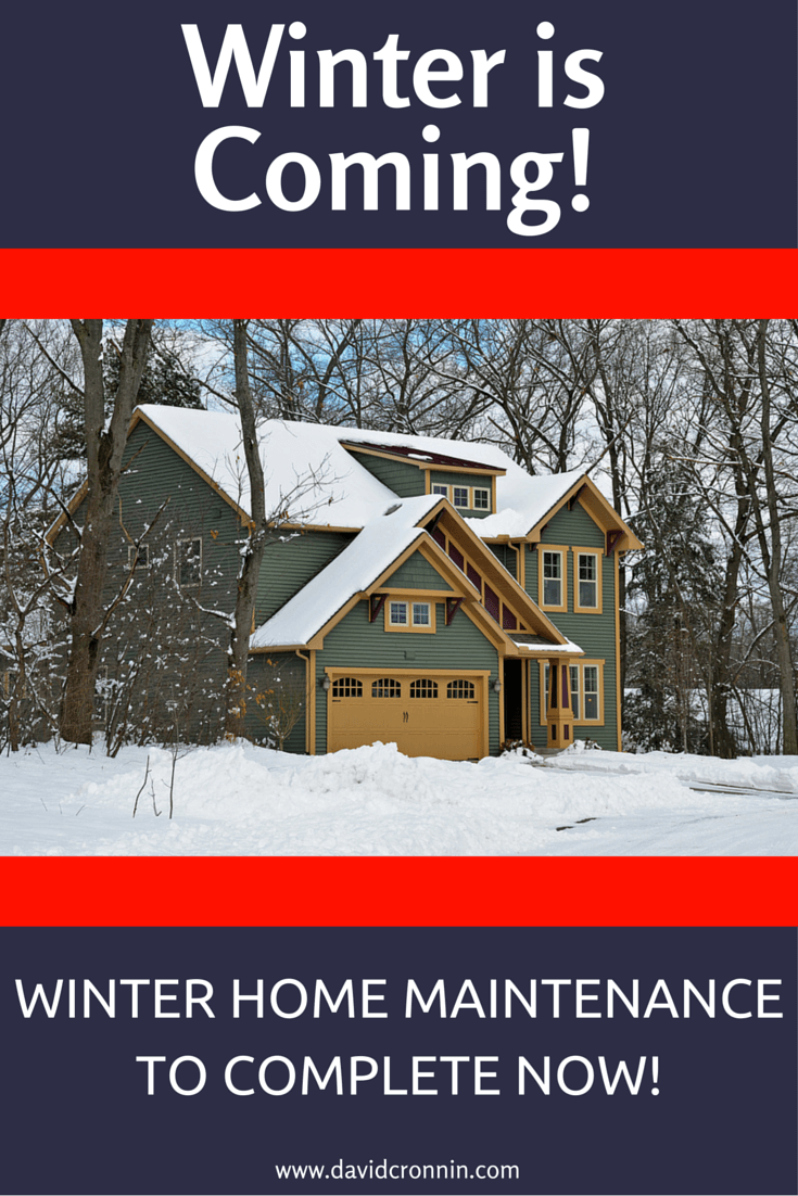 Winter is Coming — Winter Home Maintenance to Complete NOW