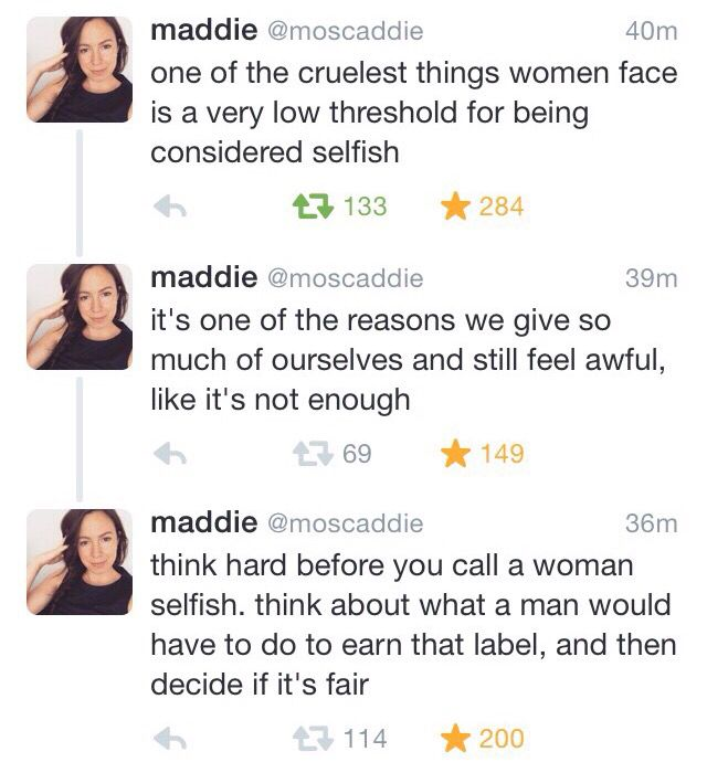 Double standards...most women I know give so much of their time and themselves, far more than men do.