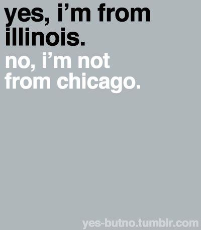 Illinois is a loooong state. Look at a map.