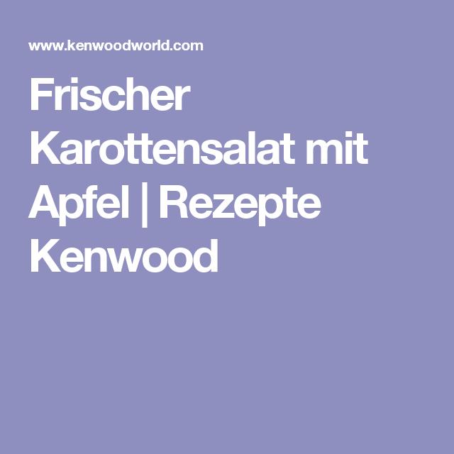 Rezepte für kenwood küchenmaschine  Frischer Karottensalat mit Apfel | Rezepte Kenwood | Essen und ...