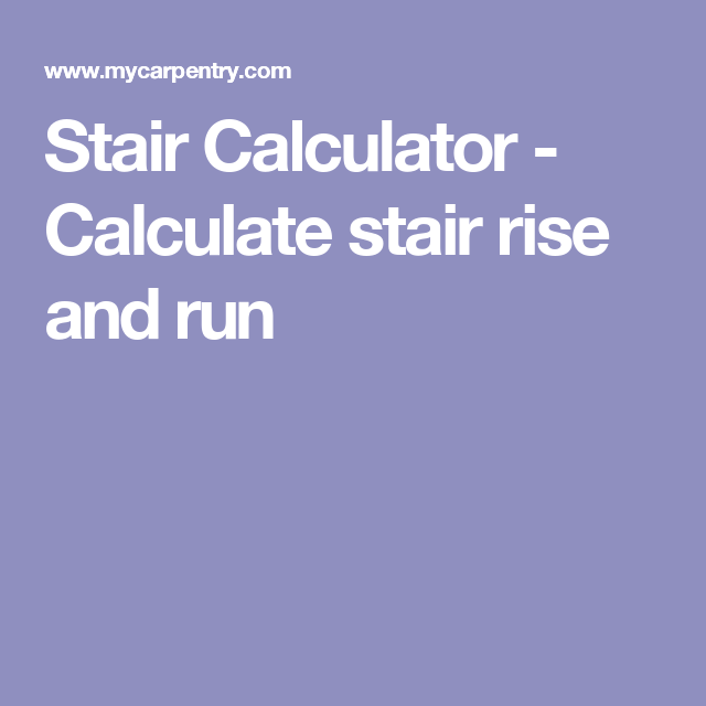 Stair calculator calculate stair rise and run dibujos stair calculator this online calculator is best used for calculating rise and run of stairs calculating stair stringers and is an essential tool for sciox Images