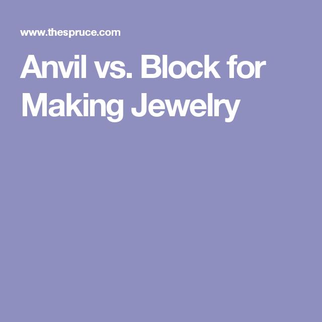 Anvil vs. Block for Making Jewelry