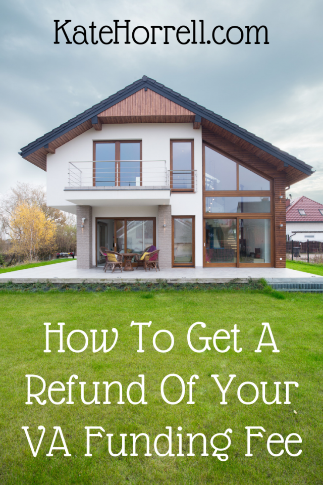 How To Get A Refund Of The Va Home Loan Funding Fee In 2020 Home Loans Veterans Home Home Buying