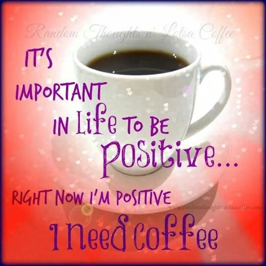 Image result for positive coffee sayings images