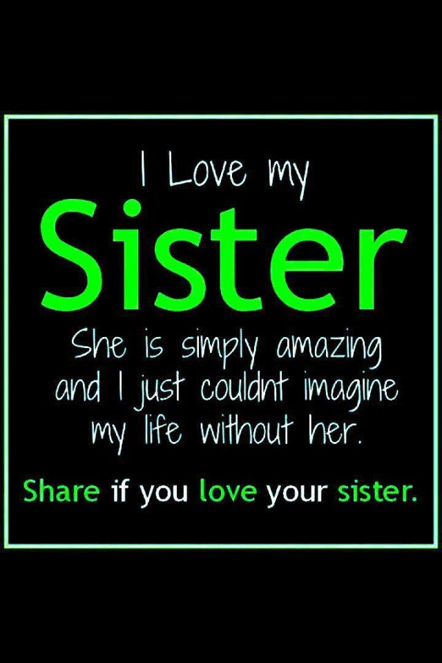 Zusterliefde Sisters Love My Sister Sister Quotes Sisters Classy I Love My Sister Picture Quotes