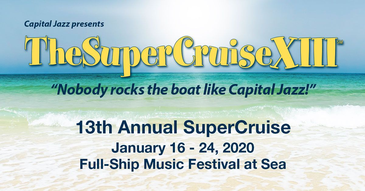 Capital Jazz Cruise 2020.Capital Jazz Cruises Official Site Of The Supercruise