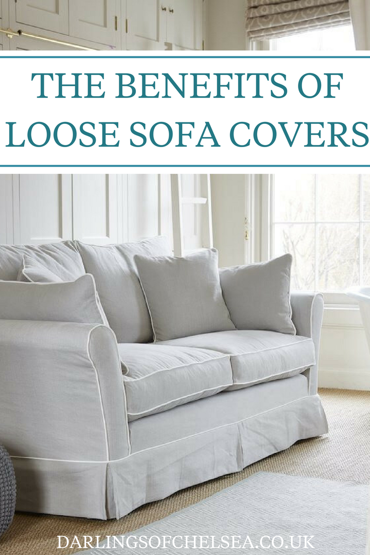 Why to choose loose sofa covers? Darlings of Chelsea