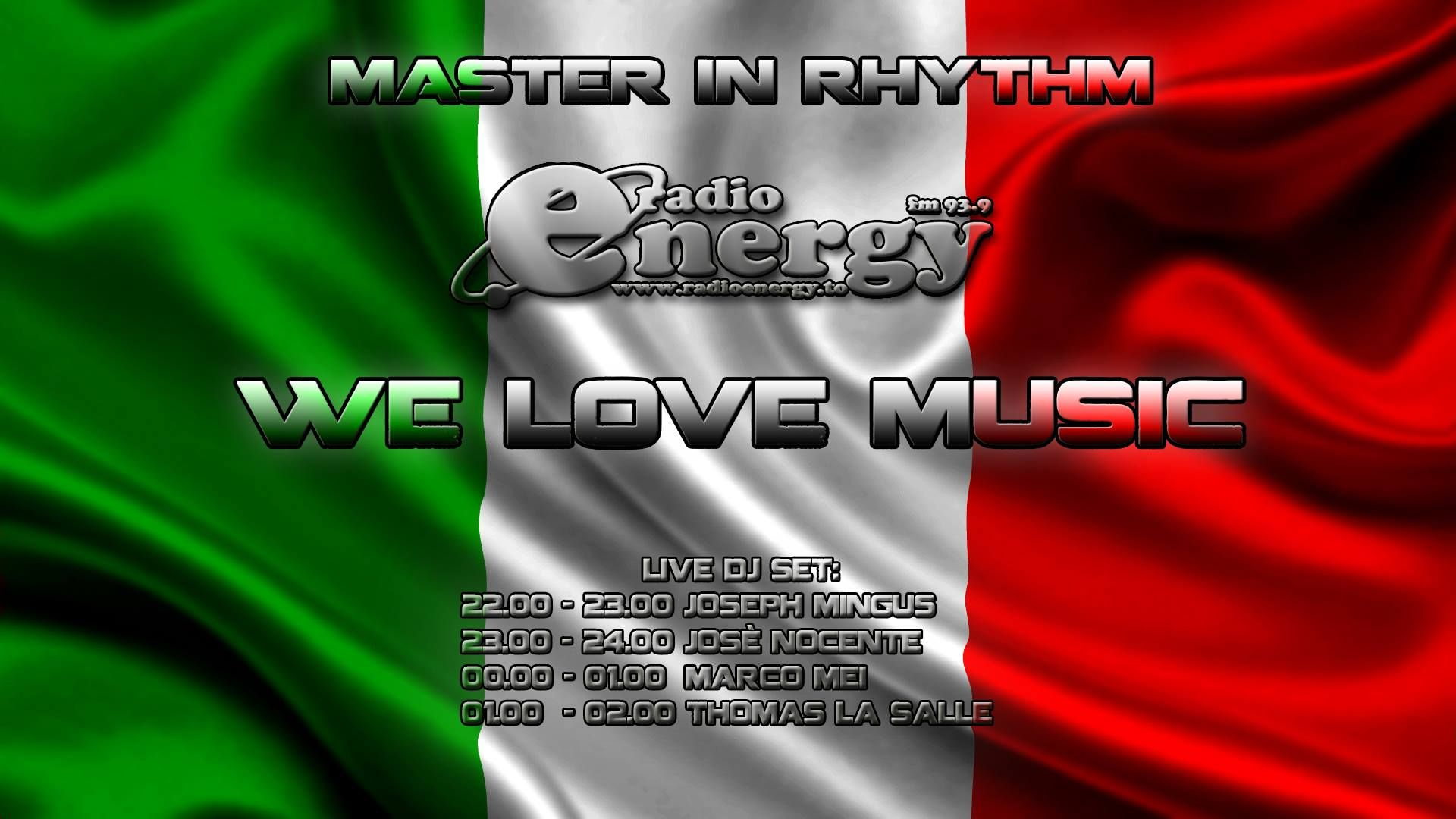 Tonight On - Air from 22 .... Master In Rhythm on Radio Energy...  22-23 Joseph Mingus 23-24 Jose' Nocente 00-01 Marco MEI 01-02 Thomas La Salle From 303Lovers  Stay tuned !!! www.radioenergy.to - F.M. 93.9