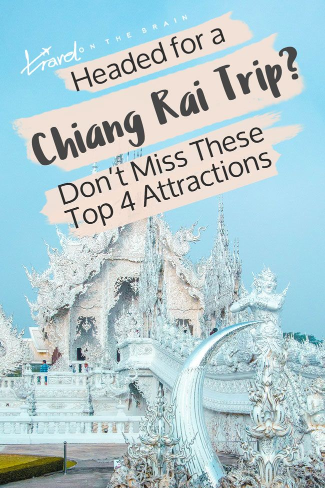 Headed For A Chang Rai Trip Don T Miss These Top 4 Attractions Asia Travel Thailand Travel Day Trips
