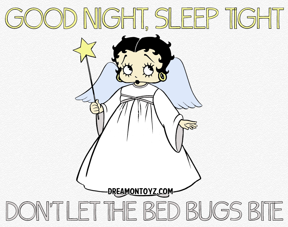 GOOD NIGHT, SLEEP TIGHT DON\'T LET THE BED BUGS BITE 1,000\'s of Betty ...